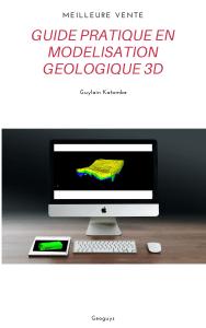 guide pratique en modélisation géologique 3d
